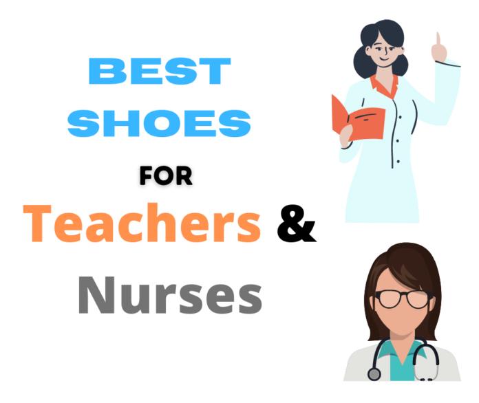best shoes for teachers and nurses
